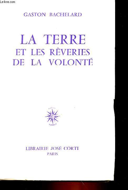 LA TERRE ET LES REVERIES DE LA VOLONTE