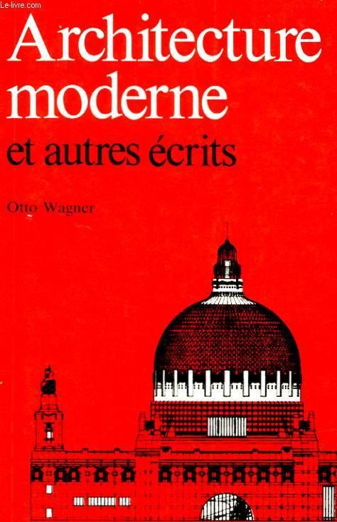 ARCHITECTURE MODERNE ET AUTRES RECITS