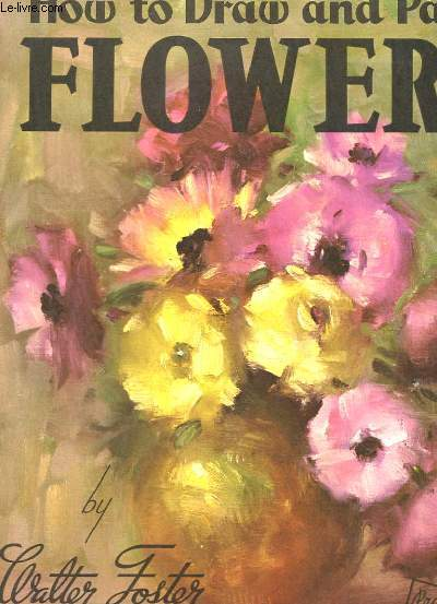 HOW TO DRAW AND PAINT - N°7 - FLOWERS