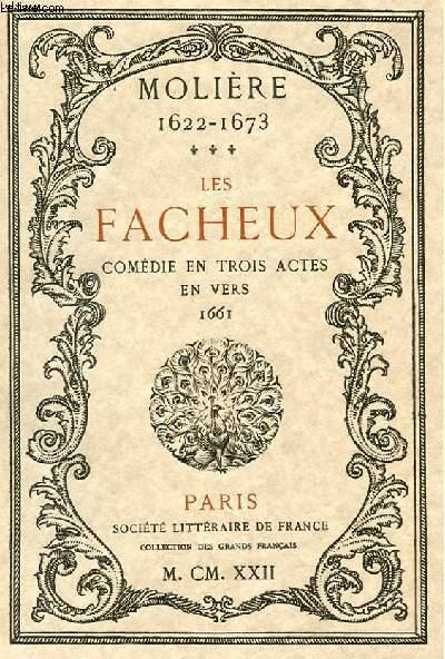 LES FACHEUX - COMEDIE EN TROIS ACTES EN VERS 1661