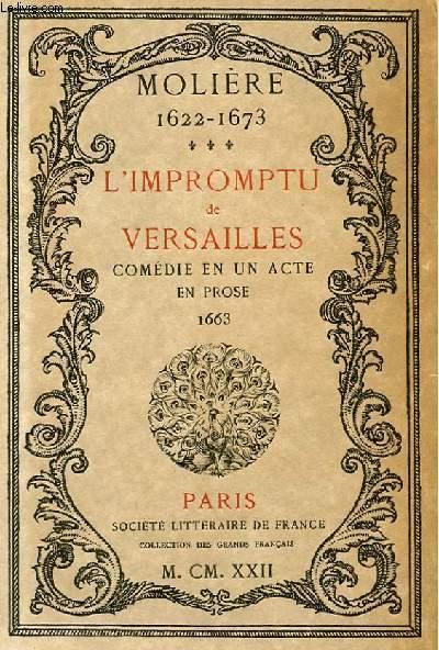 L'IMPROMPTU DE VERSAILLES - COMEDIE EN UN ACTE EN PROSE 1663