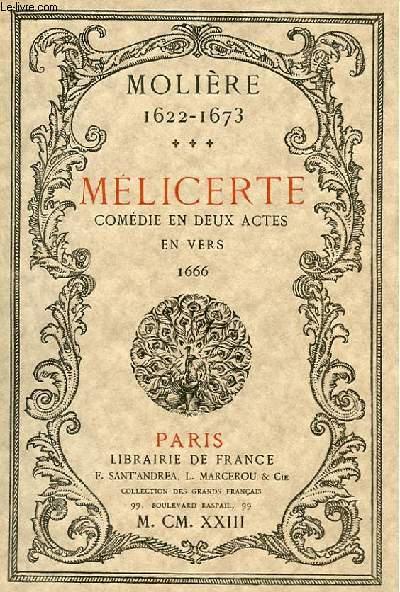 MELICERTE - COMEDIE EN DEUX ACTES EN VERS 1666