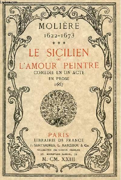 LE SICILIEN OU L'AMOUR PEINTRE - COMEDIE EN UN ACTE EN PROSE 1667