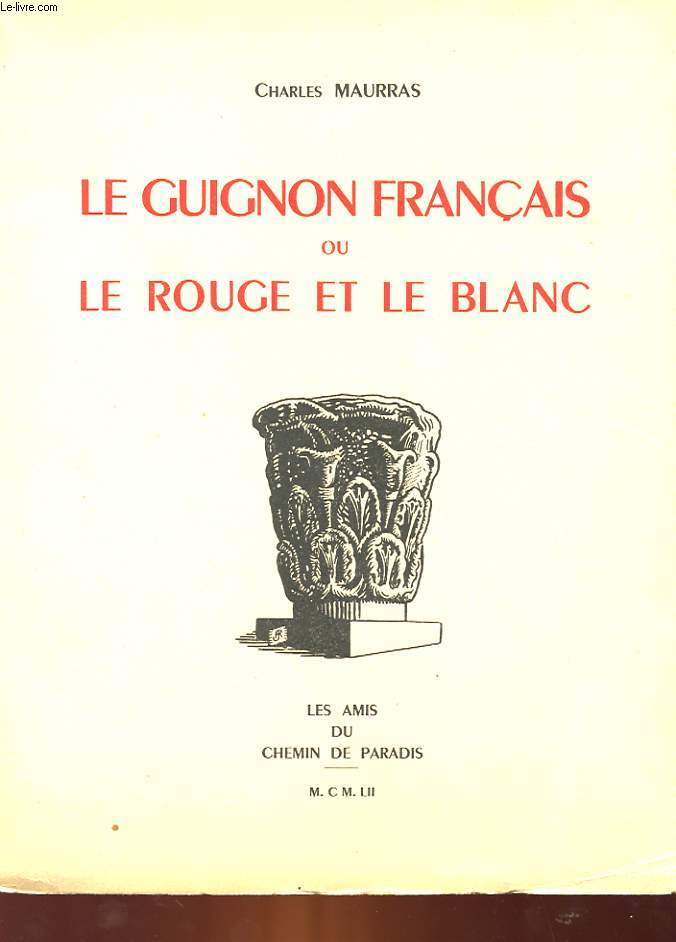 LE GUIGNON FRANCAIS OU LE ROUGE ET LE BLANC