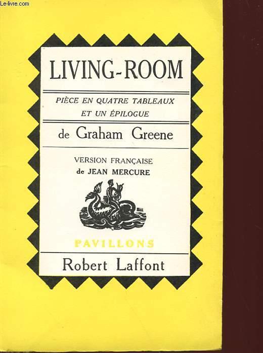 LIVING-ROOM - PIECE EN QUATRE TABLEAUX ET UN EPILOGUE