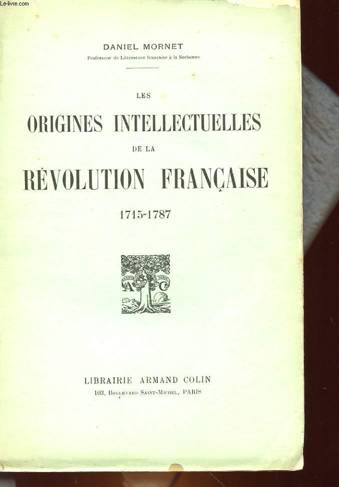 LES ORIGINES INTELLECTUELLES DE LA REVOLUTION FRANCAISE - 1715 - 1787