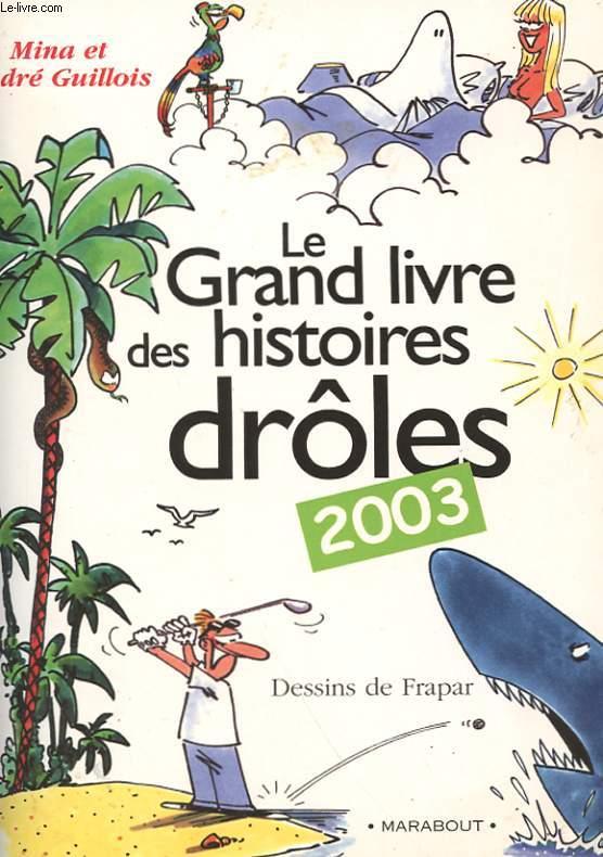 LE GRAND LIVRE DES HISTOIRES DROLES 2003