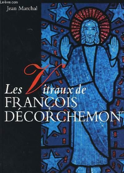 LES VITRAUX DE FRANCOIS DE DECORCHEMONT