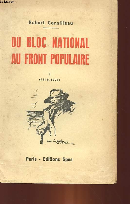 DU BLOC NATIONAL AU FRONT POPULAURE - TOME 1 - 1919 - 1924