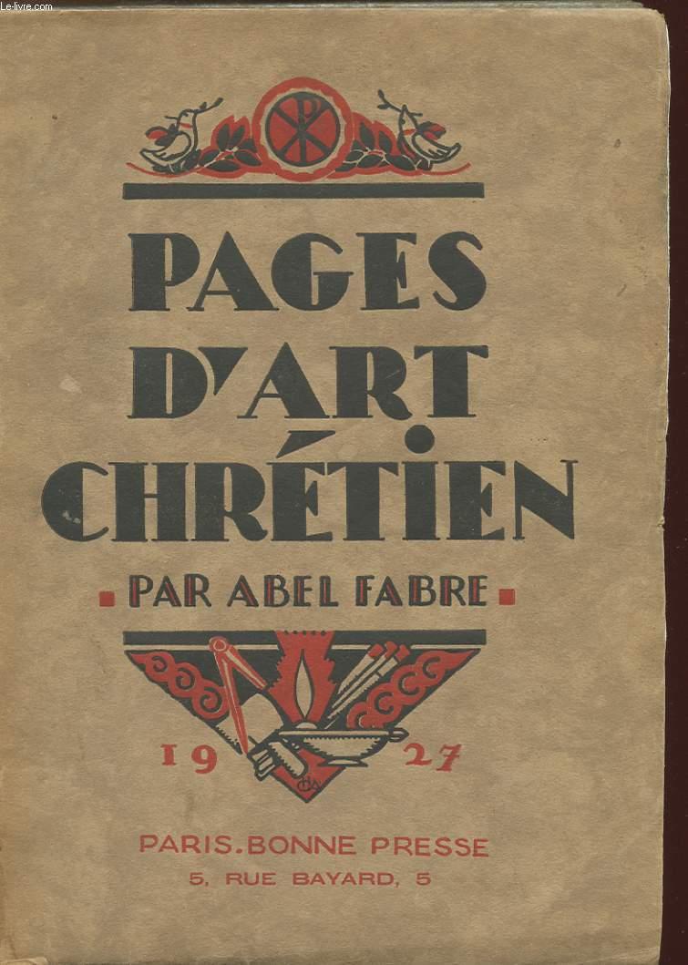 PAGES D'ART CHRETIEN - ETUDES D'ARCHITECTURE, DE PEINTURE, DE SCULTPURE ET D'ICONOGRAPHIE