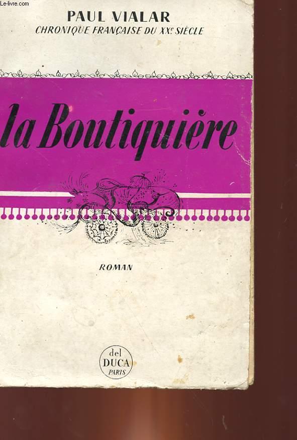 CHRONIQUES FRANCAISE DU 20° SIECLE - LA BOUTIQUIERE