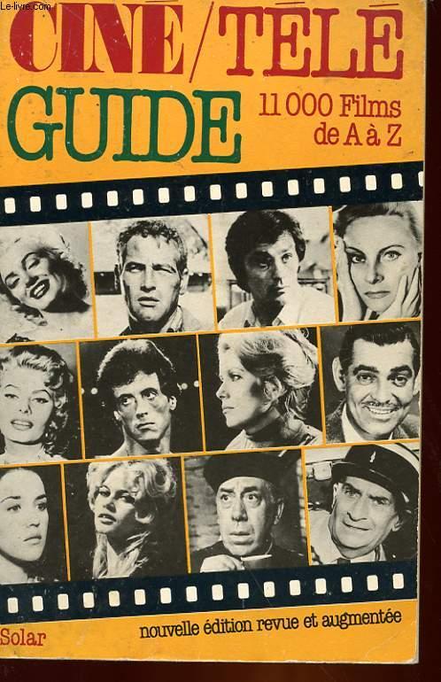 CINE TELE GUIDE - 11000 FILMS DE A à Z