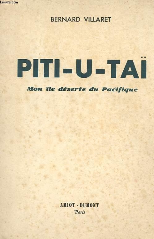 PITI-U-TAI MON ILE DESERTE DU PACIFIQUE - 6 MOIS DE CHASSES SOUS-MARINE PARMI LES POISSONS DE CORAUX