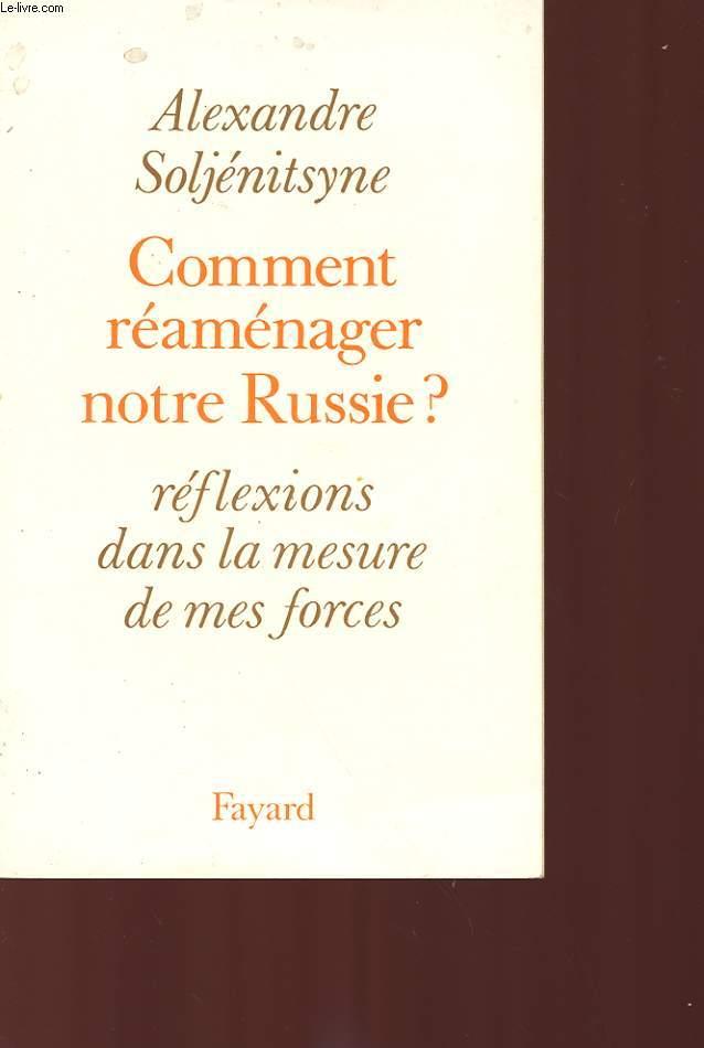 COMMENT REAMENAGER NOTRE RUSSIE? REFLEXIONS DANS LA MESURE DE MES FORCES