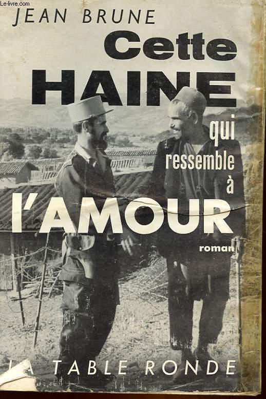 CETTE HAINE QUI RESSEMBLE A L'AMOUR