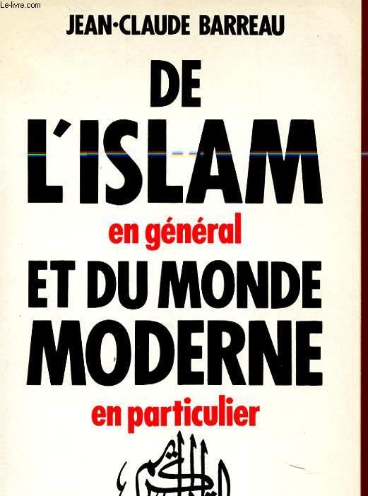 DE L'ISLAM EN GENERAL ET DU MONDE MODERNE EN PARTICULIER