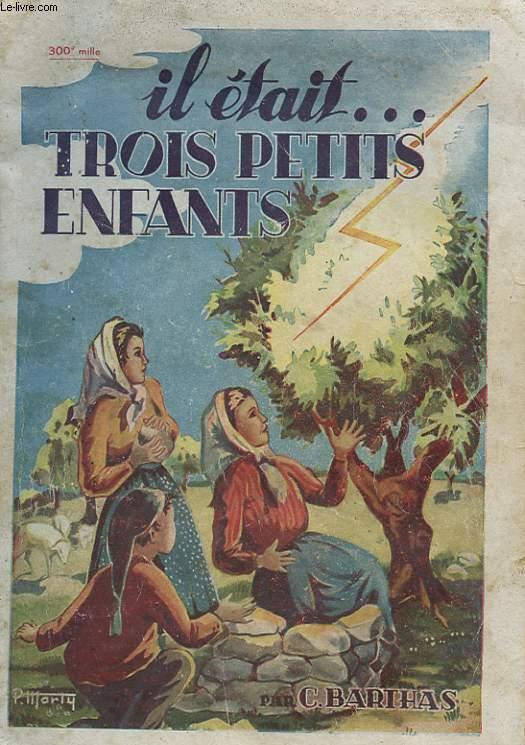 IL ETAIT TROIS PETITS ENFANTS...