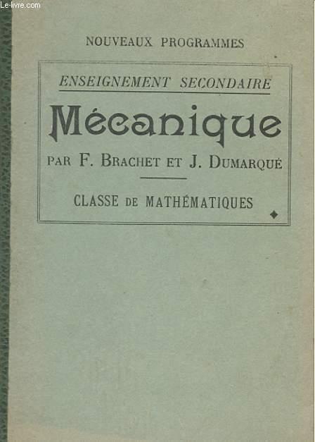MECANIQUE A L'USAGE DE L'ENSEIGNEMENT SECONDAIRE - CLASSE DE MATHEMATIQUES