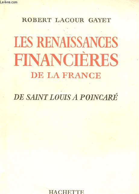 LES RENAISSANCES FINANCIERES DE LA FRANCE DE SAINT LOUIS A POINCARE