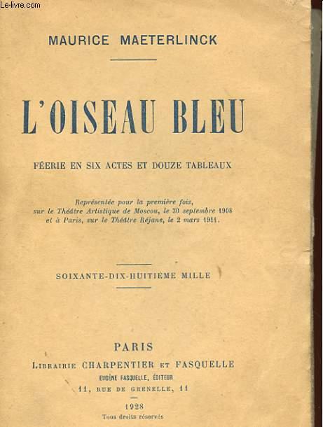 L'OISEAU BLEU - FEERIE EN 6 ACTES ET 12 TABLEAUX