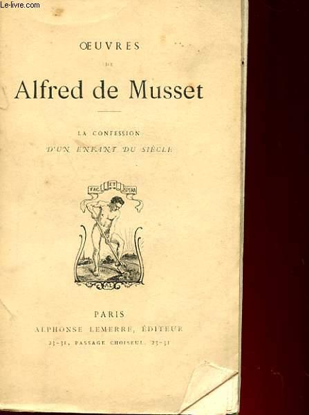 OEUVRES DE ALFRED DE MUSSET - LA CONFESSION D4UN ENFANT DU SIECLE