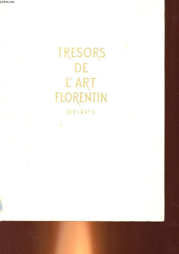 TRESORS DE L'ART FLORENTIN - 14° - 15° SIECLES