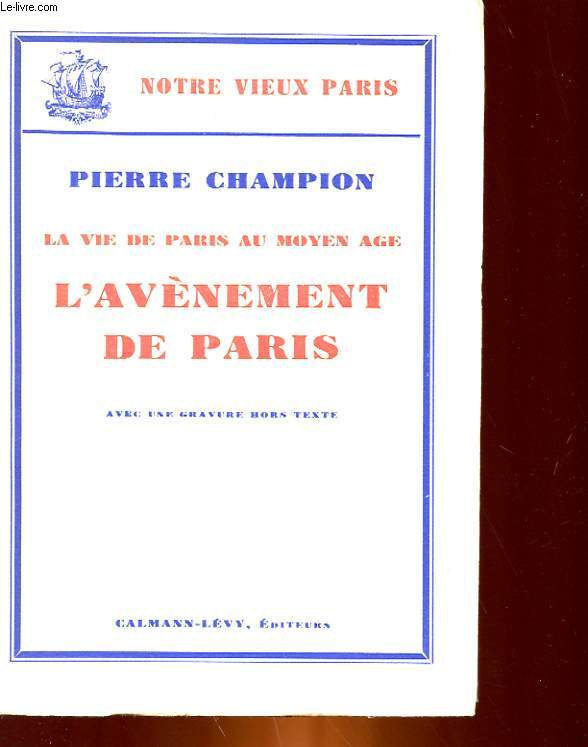 LA VIE DE PARIS AU MOYEN-AGE - L'AVENEMENT DE PARIS