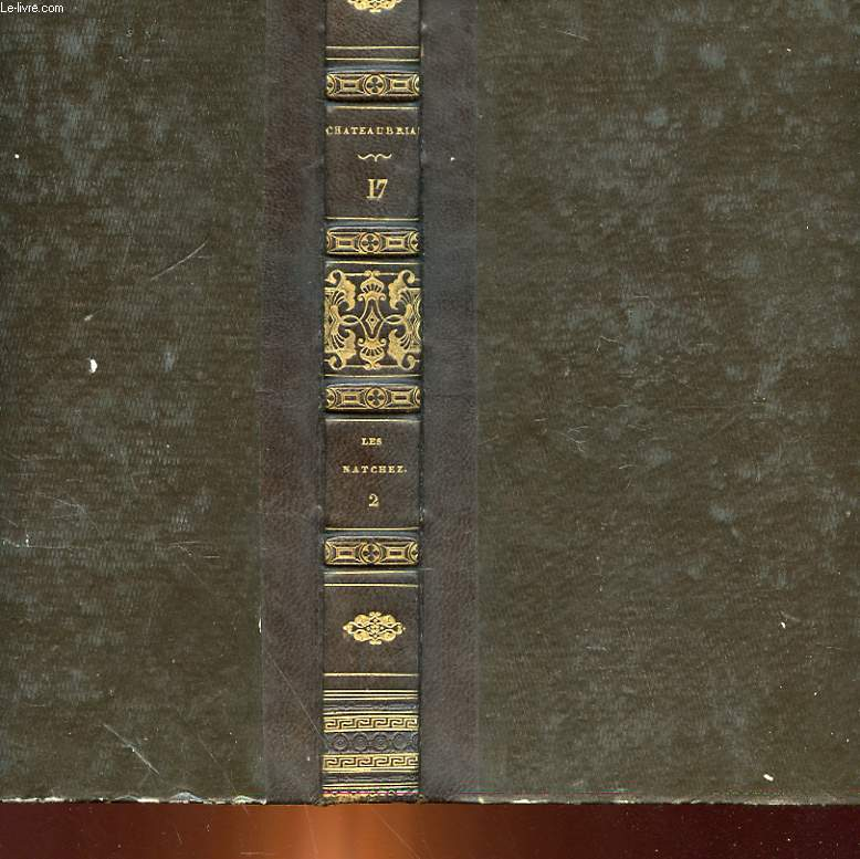 OEUVRES COMPLETES DE M. LE VICOMTE DE CHATEAUBRIAND - TOME 17 - LES NATCHEZ - TOME 2