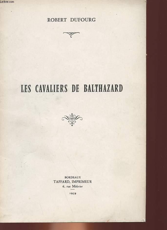 LES CAVALIERS DE BALTHAZARD