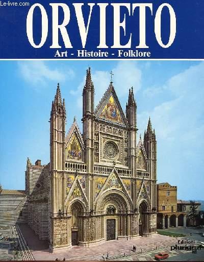 ORVIETO - ART, HISTOIRE, FOLFLORE