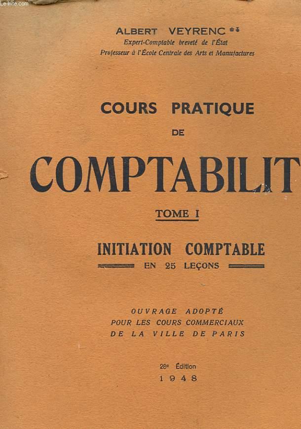 CROUS PRATIQUE DE COMPTABILITE - TOME 1 - INITIATION COMPTABLE EN 25 LECONS PRATIQUE ET ORGANISATION COMTPABLE EXERCICES ET QUESTIONS D'EXAMEN