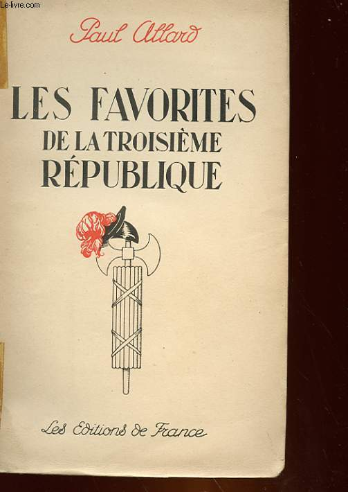 LES FAVORITES DE LA 3° REPUBLIQUE