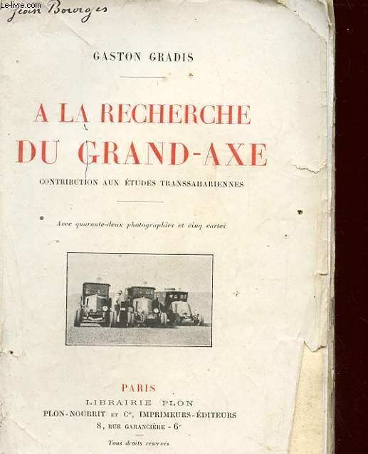 A LA RECHERCHE DU GRAND-AXE CONTRIBUTION AUX ETUDES TRANSSAHARIENNES
