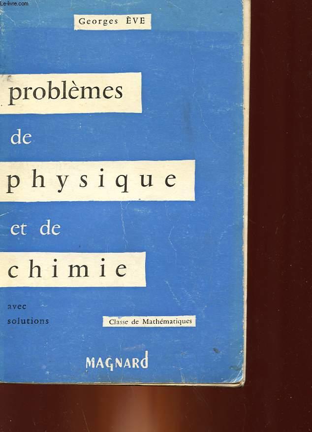 PROBLEME DE PHYSIQUE ET CHIMIE - BACCALAUREAT (2° PARTIE) MATHEMATIQUES ET SCIENCES EXPERIMENTALES
