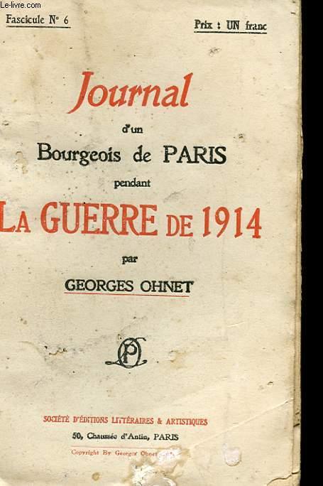 JOURNAL D'UN BOURGEOIS DE PARIS PENDANT LA GUERRE DE 1914 - FASCICULE N°6