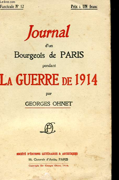 JOURNAL D'UN BOURGEOIS DE PARIS PENDANT LA GUERRE DE 1914 - FASCICULE N°12