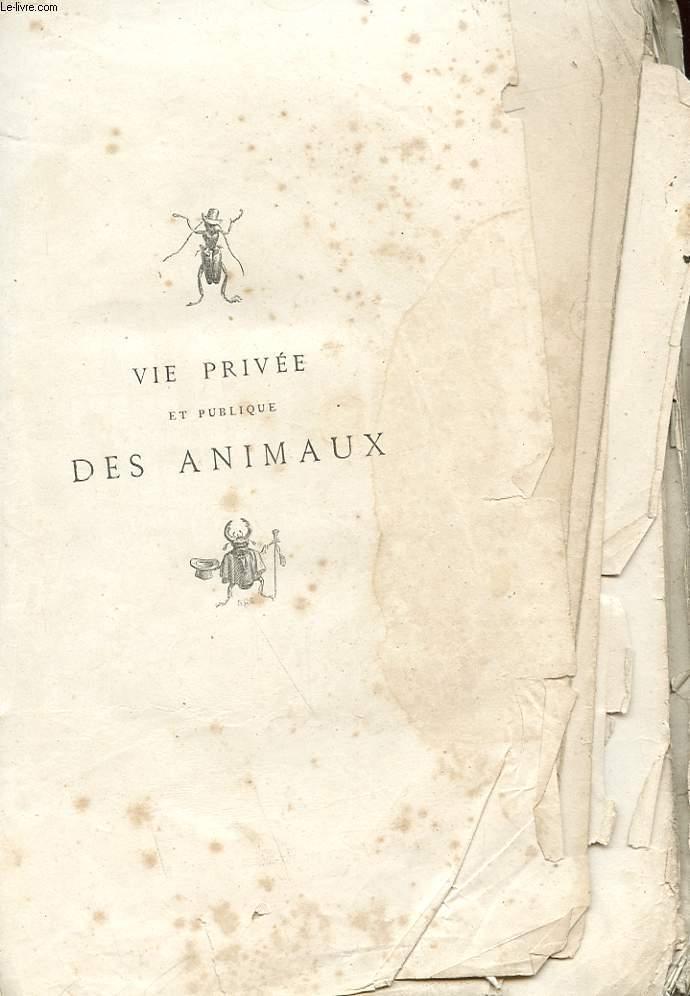 LA VIE PRIVEE ET PUBLIQUE DES ANIMAUX - INCOMPLET