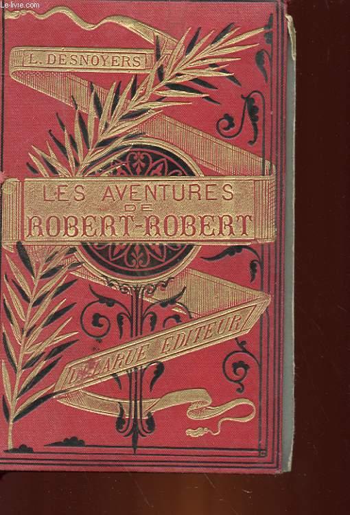 LES AVENTURES DE ROBERT-ROBERT ET DE SON FIDELE COMPAGNON TOUSSAINT LAVENETTE