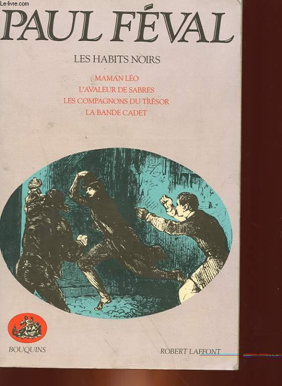 LES HABITS NOIRS : MAMAN LEO, L'AVALEUR DE SABRES, LES COMPAGNONS DU TRESOR, LA BANDE CADET