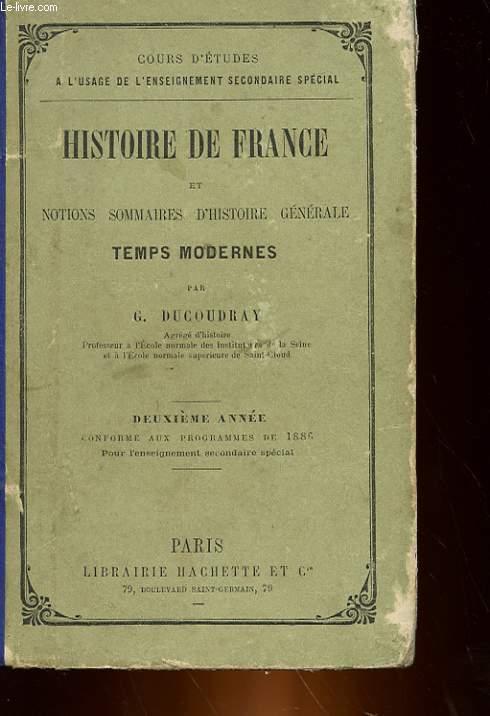 HISTOIRE DE FRANCE ET NOTIONS SOMMAIRE D'HISTOIRE GENERALE TEMPS MODERNES - 2° ANNEE