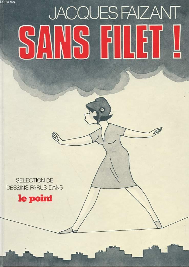 SANS FILET!