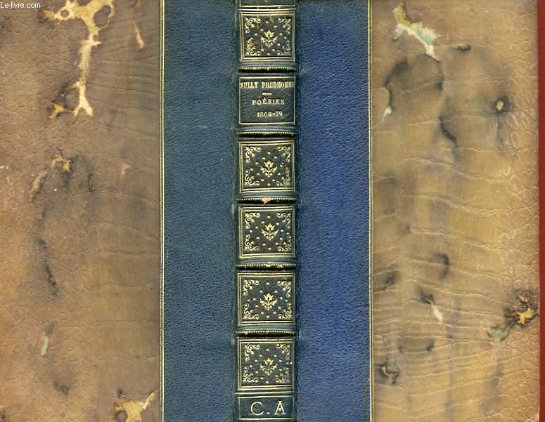 OEUVRES DE SULLY PRUDHOMME - POESIES - 1866 - 1872 : LES EPREUVES, LES ECRITS D'ANGIAS, CROQUIS ITALIENS, LES SOLITUDES, IMPRESSIONS DE LA GUERRE