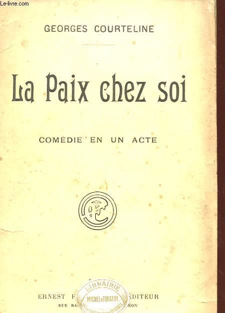LA PAIX CHEZ SOI - COMEDIE EN 1 ACTE