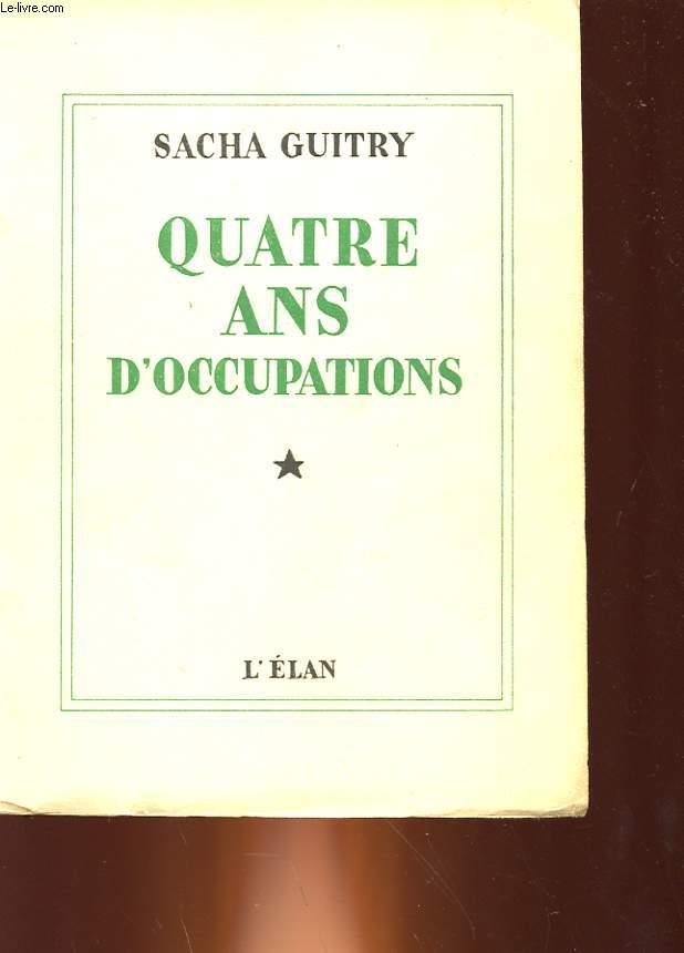 QUATRE ANS D'OCCUPATIONS - TOME 1