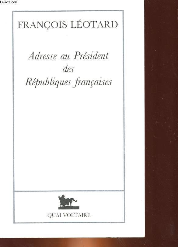 ADRESSE AU PRESIDENT DES REPUBLIQUES FRANCAISES