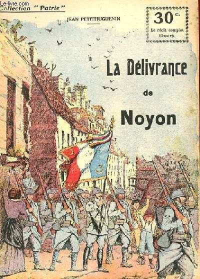 COLLETION PATRIE N° 31 - LA DELIVRANCE DE NOYON