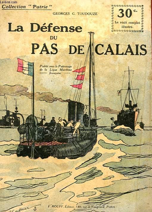 COLLECTION PATRIE N° 89 - LA DEFENSE DU PAS DE CALAIS
