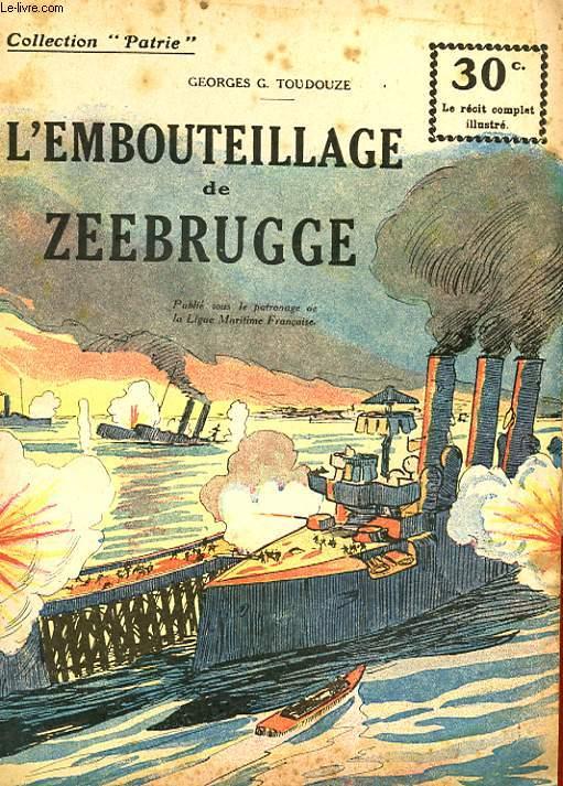 COLLECTION PATRIE N° 100 - L'EMBOUTEILLAGE DE ZEEBRUGGE