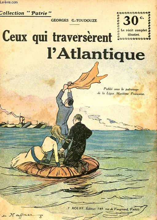 COLLECTION PATRIE N° 143 - CEUX QUI TRAVERSERENT L'ATLANTIQUE