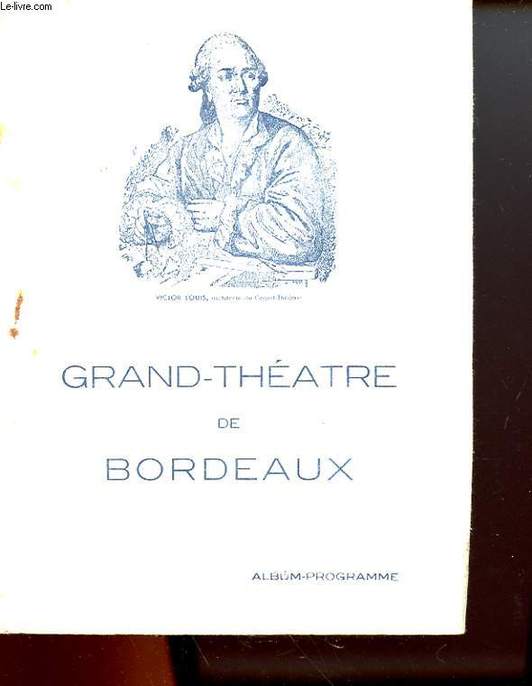 1 PROGRAMME GRAND-THEATRE DE BORDEAUX - SAISON 1940 - 1941 : LOUISE - DRAME MUSICAL EN 4 ACTES ET 5 TABLEAUX